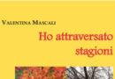 """Presentazione del libro """"Ho attraversato stagioni"""" di Valentina Mascali – 14 maggio 2019"""